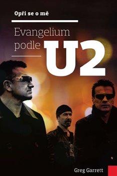 Obálka titulu Opři se o mě: Evangelium podle U2