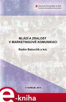 Obálka titulu Mládí a zralost v marketingové komunikaci