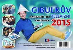 Obálka titulu Cibulkův kalendář pro televizní pamětníky 2015