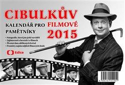 Obálka titulu Cibulkův kalendář pro filmové pamětníky 2015