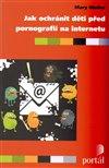 Obálka knihy Jak ochránit děti před pornografií na internetu