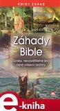 Záhady bible (Zázraky, nevysvětlitelné jevy, tajné církevní archívy) - obálka
