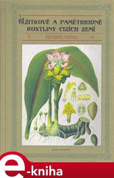 Obálka titulu Užitkové a pamětihodné rostliny cizích zemí