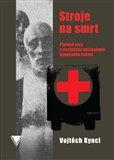 Stroje na smrt (Plynové vozy a nacistická technologie konečného řešení) - obálka