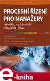 Procesní řízení pro manažery (Jak zařídit, aby lidé věděli, chtěli, uměli i mohli) - obálka