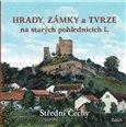 Hrady, zámky a tvrze na starých pohlednicích I. (Střední Čechy) - obálka