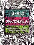 Umění Zentangle (50 inspirativních kreseb, předloh a nápadů pro meditativní tvorbu) - obálka