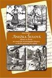 Anežka Šulová (obrazy ze života na vesnicích severozápadní Moravy ve druhé polovině 19. století) - obálka