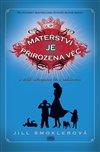 Obálka knihy Mateřství je přirozená věc