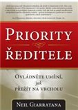 Priority ředitele (Ovládněte umění, jak přežít na vrcholu) - obálka