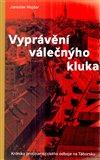 Vyprávění válečnýho kluka (Kronika protinacistického odboje na Táborsku) - obálka