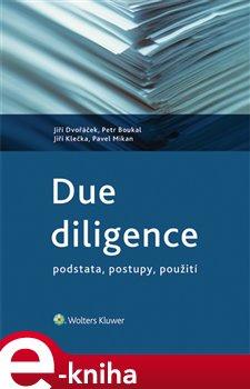 Due diligence. podstata, postupy, použití - Jiří Dvořáček, Jiří Klečka, Petr Boukal, Pavel Mikan e-kniha