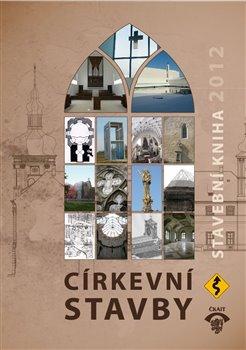 Stavební kniha 2012. Církevní stavby - kol.