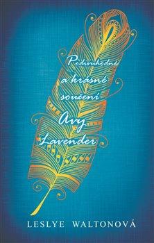 Obálka titulu Podivuhodné a krásné soužení Avy Lavender