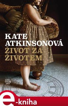 Život za životem - Kate Atkinsonová e-kniha
