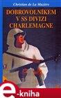 Dobrovolníkem v SS divizi Charlemagne