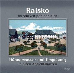 Ralsko na starých pohlednicích. Hühnerwasser und Umgebung in alten Ansichtskarten - Jaroslav Kovařík, Milan Krčil, Jiří Šťastný, Petr Prášil