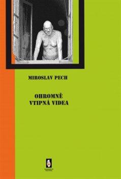 Ohromně vtipná videa - Miroslav Pech