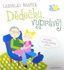 Dědečku, vyprávěj, CD - Ladislav Špaček