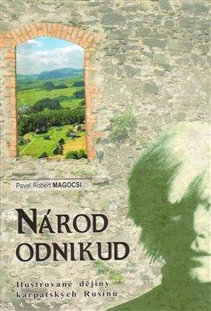 Národ odnikud. Ilustrované dějiny karpatských Rusínů - Pavel Robert Magocsi