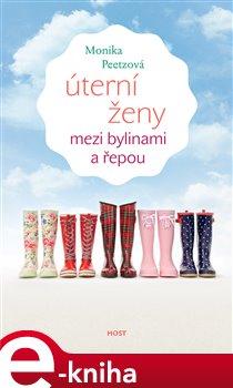 Úterní ženy mezi bylinami a řepou - Monika Peetzová e-kniha
