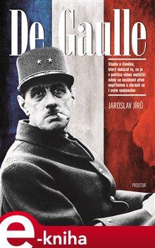 De Gaulle - Jaroslav Jírů e-kniha