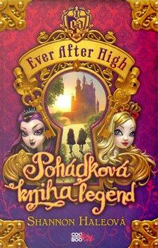 Pohádková kniha legend. Ever After High - Shannon Haleová