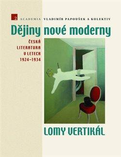 Dějiny nové moderny 2. Lomy vertikál - kol.