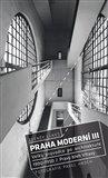 Praha moderní 3. díl (Velký průvodce po architektuře let 1900-1950. Pravý břeh Vltavy) - obálka