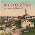 Město Žďár na starých pohlednicích - obálka