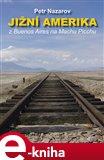 Jižní Amerika (Z Buenos Aires na Machu Picchu) - obálka