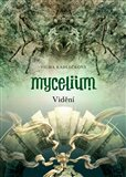 Mycelium IV: Vidění (Kniha, brožovaná) - obálka