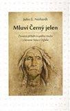 Mluví Černý jelen (Životní příběh svatého muže z kmene Sioux Oglala) - obálka