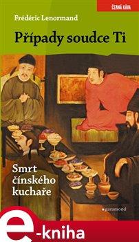 Obálka titulu Případy soudce Ti. Smrt čínského kuchaře