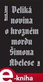 Veliká novina o hrozném mordu Šimona Abelese - obálka