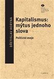 Kapitalismus: mýtus jednoho slova (Politické eseje) - obálka