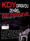 Kdy opravdu zemřel Jan Masaryk