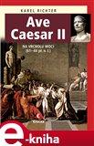 Ave Caesar II (Na vrcholu moci, 61-44 př. n. l.) - obálka