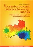 Volební geografie libereckého kraje 1992-2010 (Voličské chování z pohledu explorační prostorové analýzy dat (ESDA)) - obálka