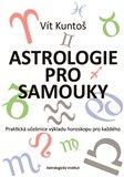 Astrologie pro samouky (Praktická učebnice výkladu horoskopu pro každého) - obálka