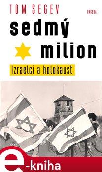 Sedmý milion - Tom Segev e-kniha