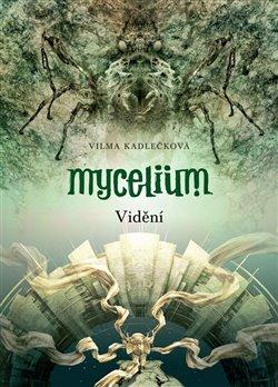Obálka titulu Mycelium IV: Vidění
