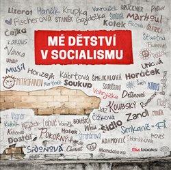 Obálka titulu Mé dětství v socialismu