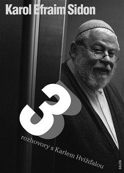 Tři rozhovory s Karlem Hvížďalou - Karol Efraim Sidon Sidon, Hvížďala