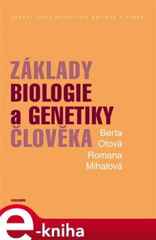 Základy biologie a genetiky člověka - Romana Mihalová, Berta Otová e-kniha