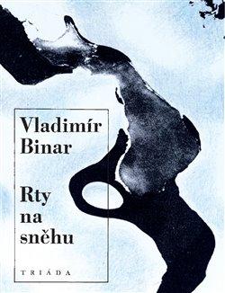 Rty na sněhu - Vladimír Binar
