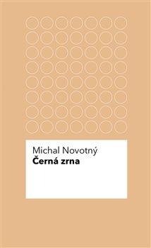 Černá zrna - Michal Novotný