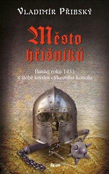 Město hříšníků. Basilej roku 1433 v době konání církevního koncilu - Vladimír Přibský
