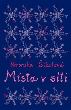 Místa v síti - Veronika Šikulová