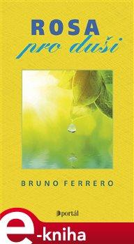 Rosa pro duši - Bruno Ferrero e-kniha